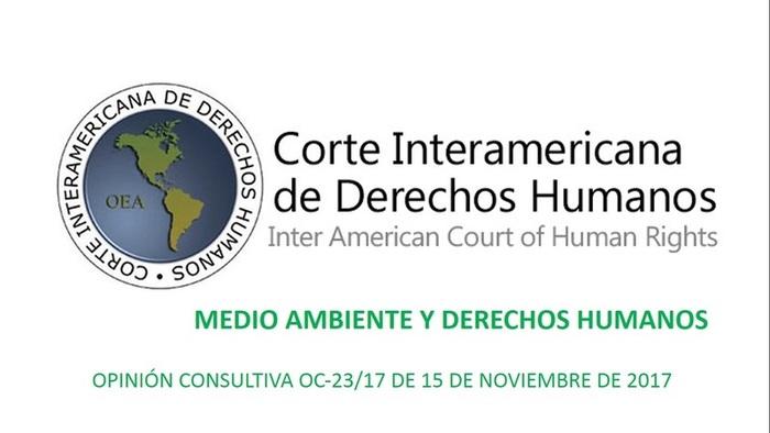 MEDIO AMBIENTE Y DERECHOS HUMANOS - OPINIÓN CONSULTIVA OC-23/17