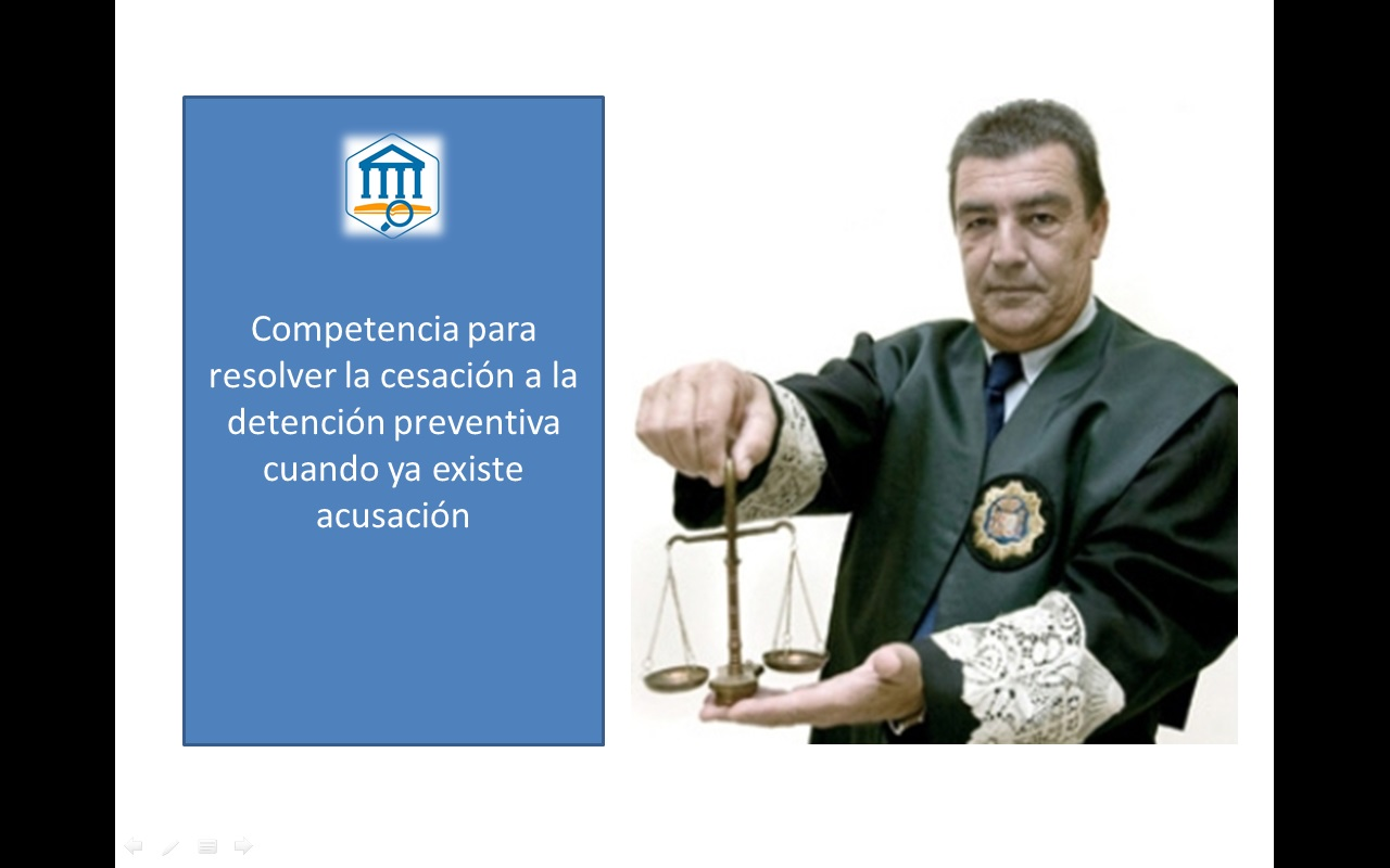 Competencia para resolver la cesación a la detención preventiva cuando ya existe acusación