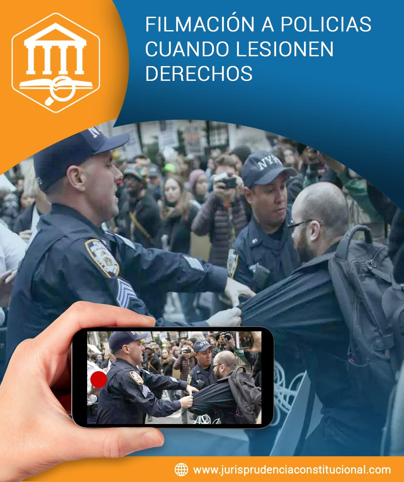 FILMACIÓN A POLICÍAS CUANDO LESIONEN DERECHOS