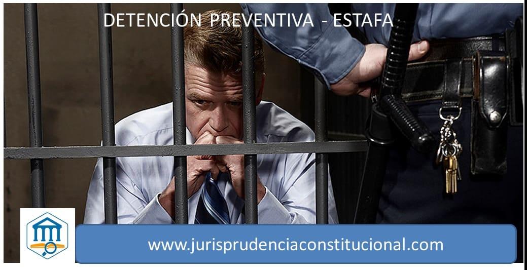 DETENCIÓN PREVENTIVA La libertad personal no puede ser restringida por obligaciones patrimoniales (delito de estafa